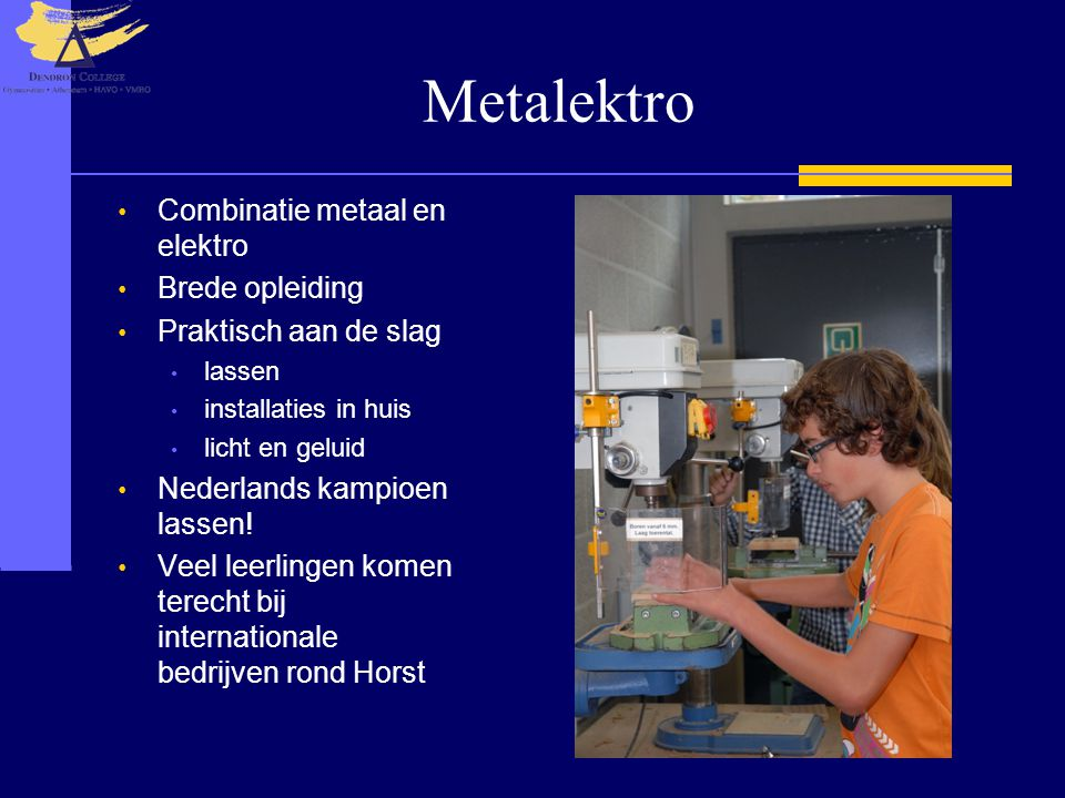Metalektro Combinatie metaal en elektro Brede opleiding