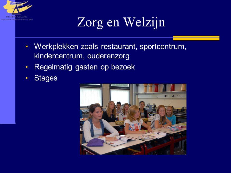 Zorg en Welzijn Werkplekken zoals restaurant, sportcentrum, kindercentrum, ouderenzorg. Regelmatig gasten op bezoek.