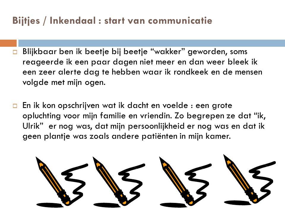 Bijtjes / Inkendaal : start van communicatie