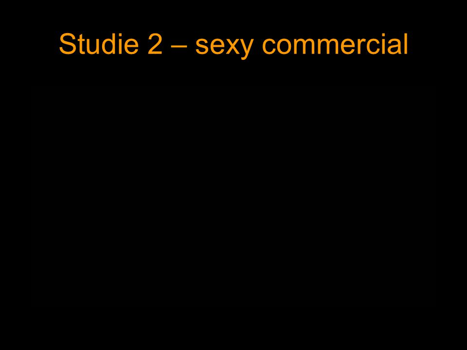 Studie 2 – sexy commercial