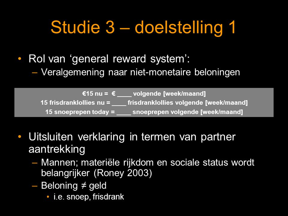 Studie 3 – doelstelling 1 Rol van 'general reward system':