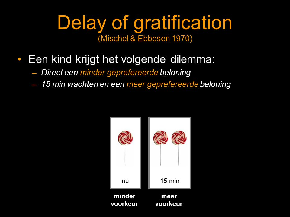 Delay of gratification (Mischel & Ebbesen 1970)