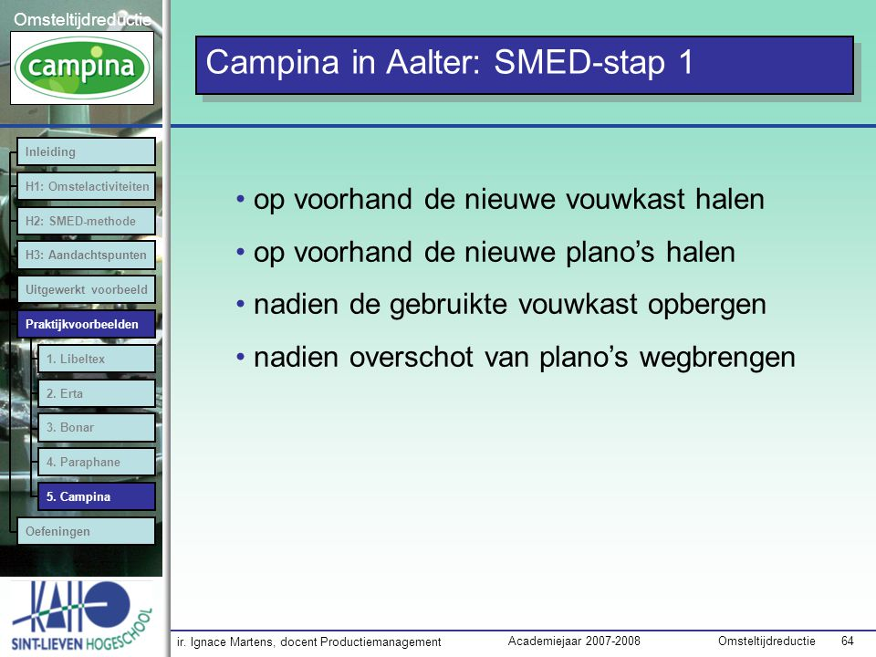 Campina in Aalter: SMED-stap 1