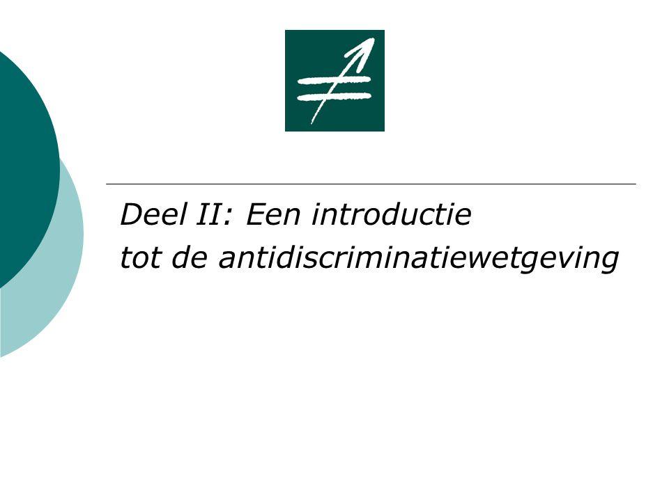 Deel II: Een introductie tot de antidiscriminatiewetgeving