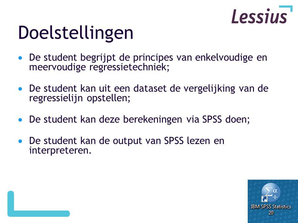 Doelstellingen De student begrijpt de principes van enkelvoudige en meervoudige regressietechniek;