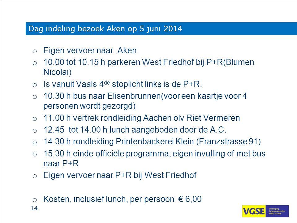 Dag indeling bezoek Aken op 5 juni 2014