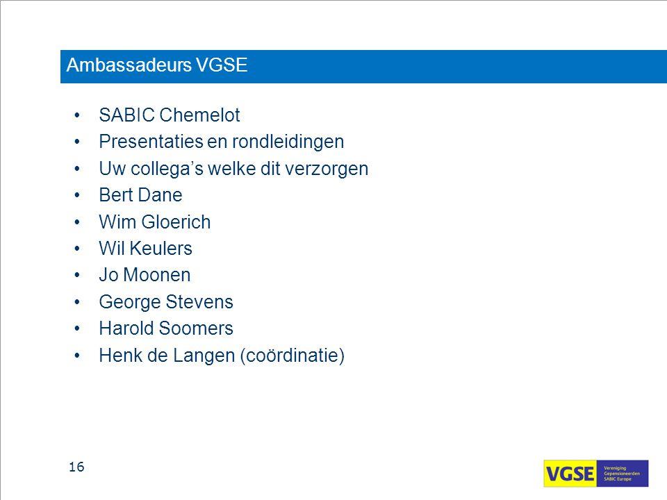 Ambassadeurs VGSE SABIC Chemelot. Presentaties en rondleidingen. Uw collega's welke dit verzorgen.