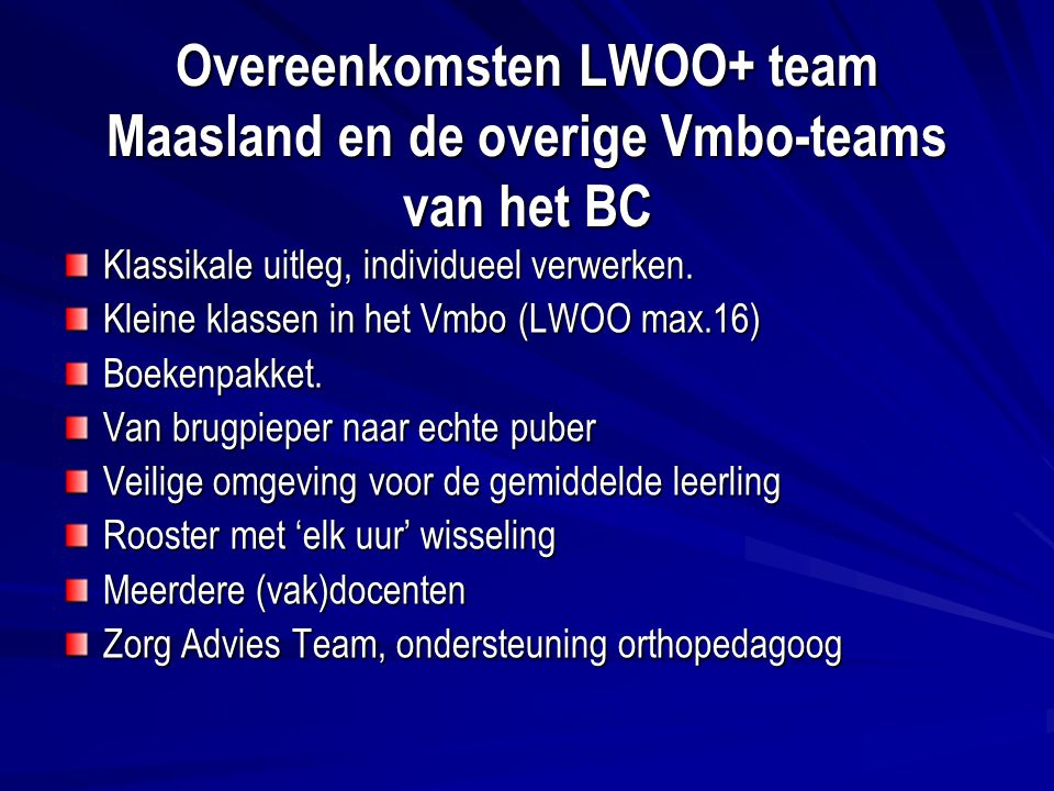Overeenkomsten LWOO+ team Maasland en de overige Vmbo-teams van het BC