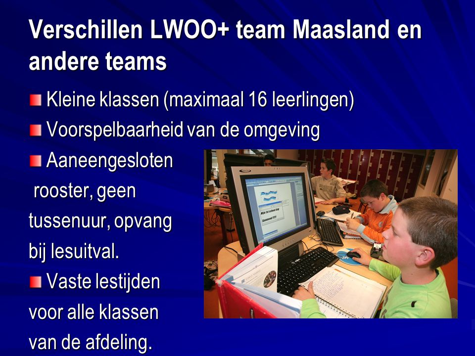 Verschillen LWOO+ team Maasland en andere teams
