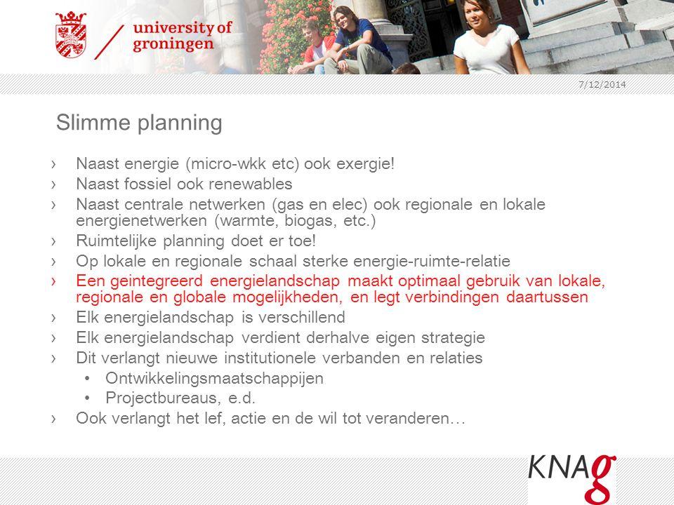 Slimme planning Naast energie (micro-wkk etc) ook exergie!