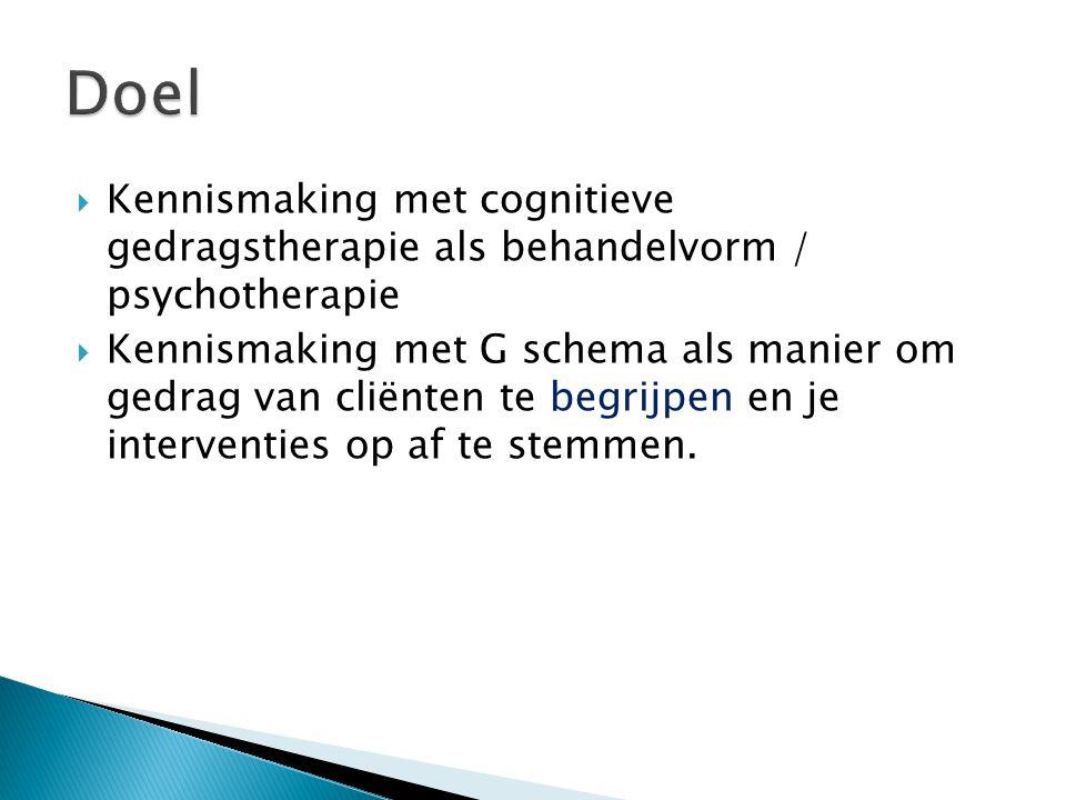 Doel Kennismaking met cognitieve gedragstherapie als behandelvorm / psychotherapie.