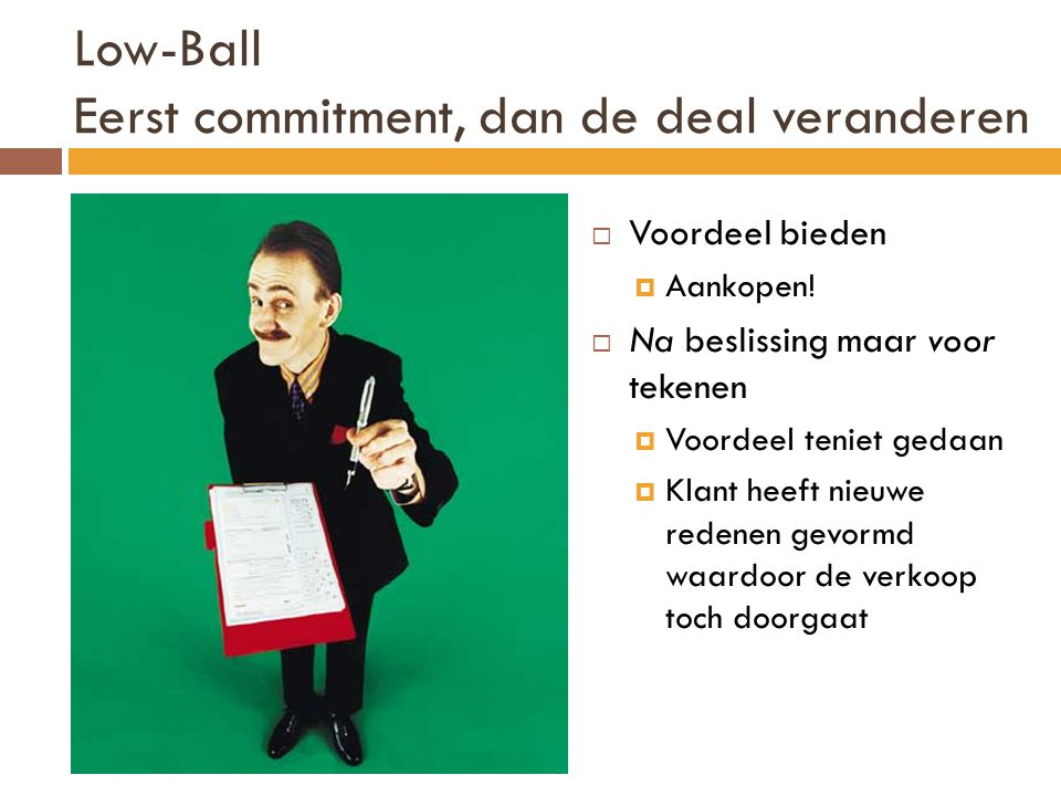 Low-Ball Eerst commitment, dan de deal veranderen