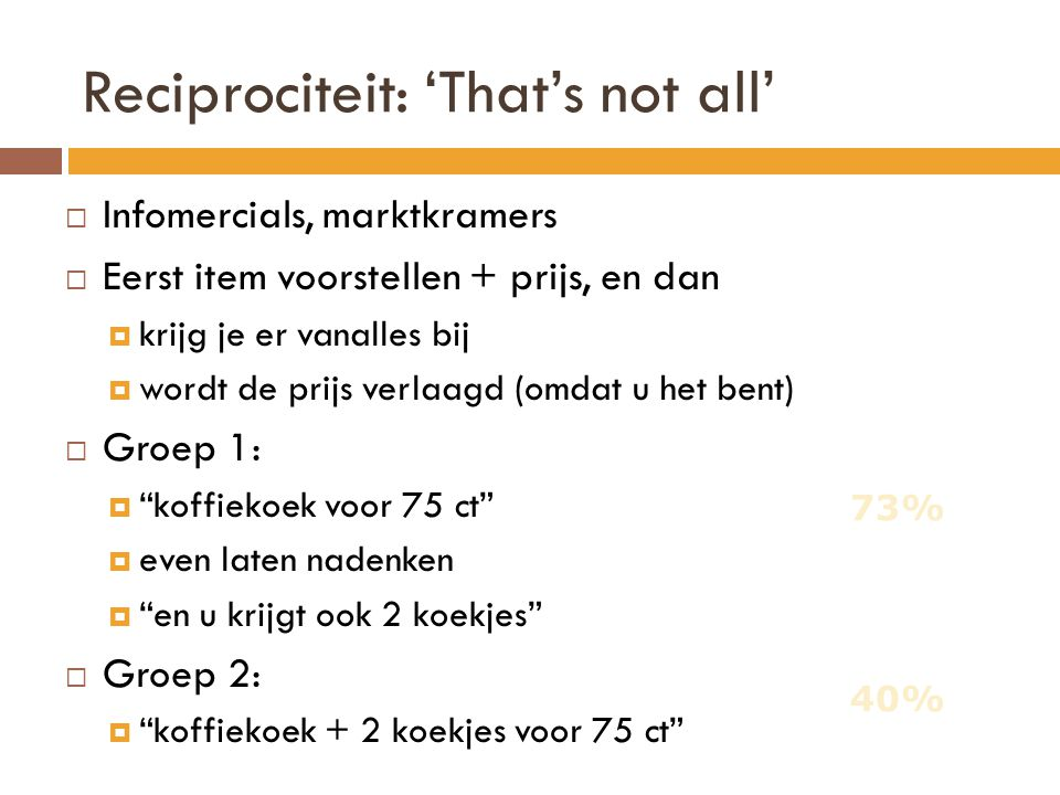 Reciprociteit: 'That's not all'