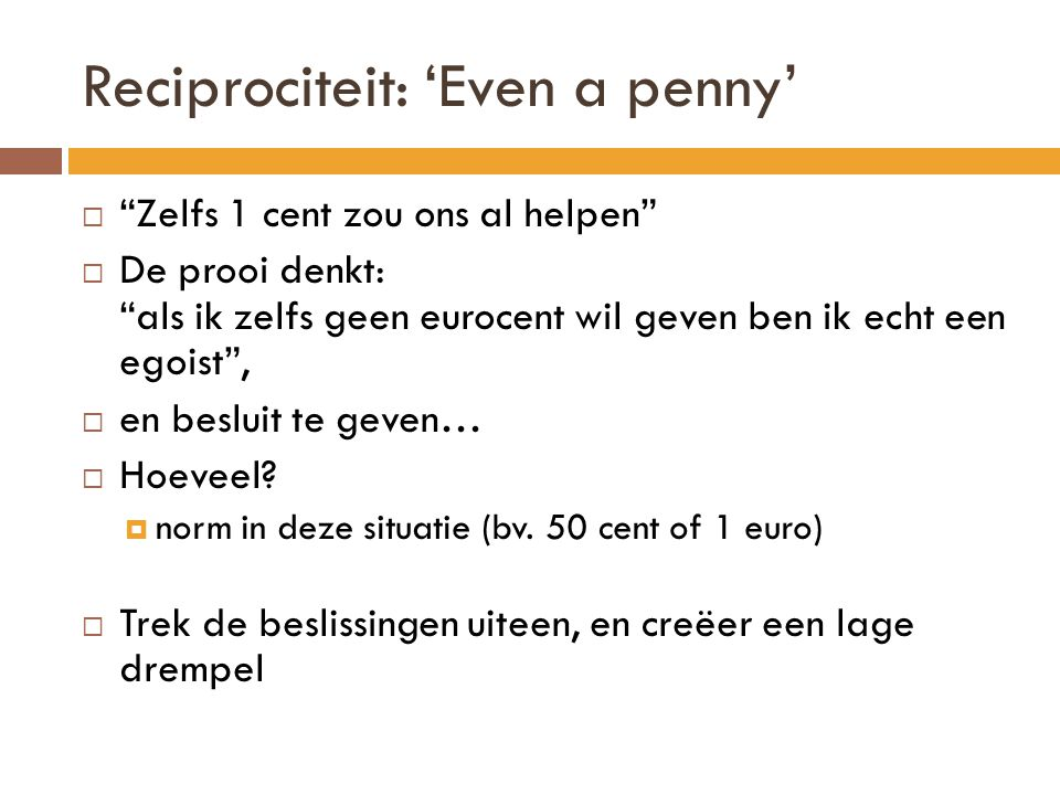 Reciprociteit: 'Even a penny'