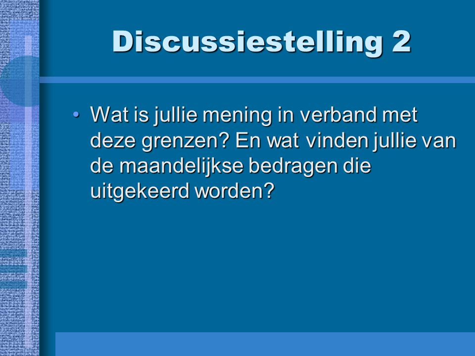 Discussiestelling 2 Wat is jullie mening in verband met deze grenzen.