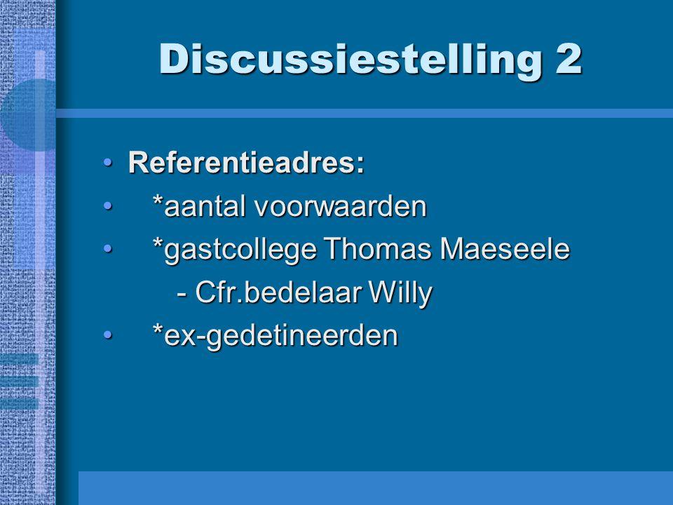 Discussiestelling 2 Referentieadres: *aantal voorwaarden