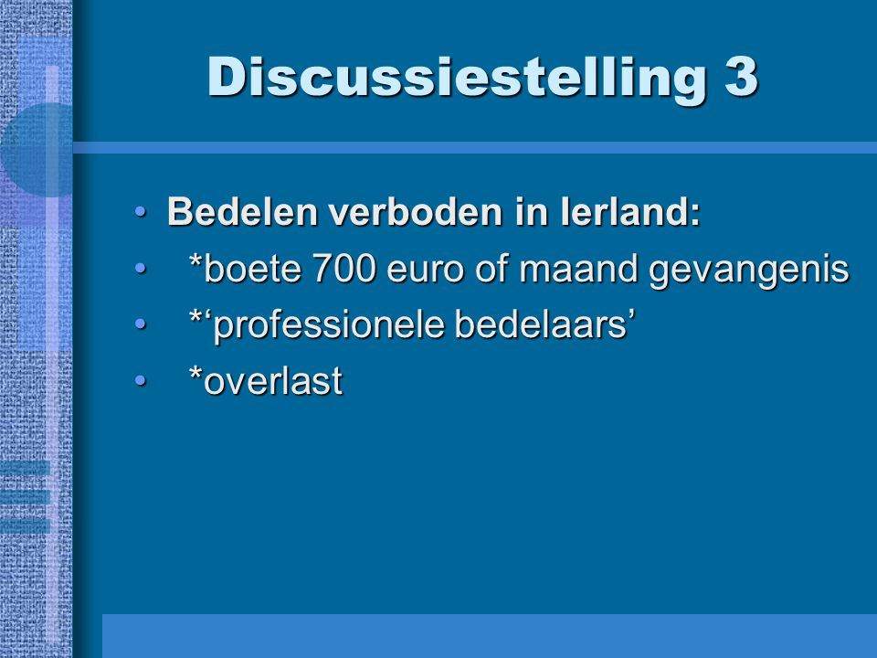 Discussiestelling 3 Bedelen verboden in Ierland: