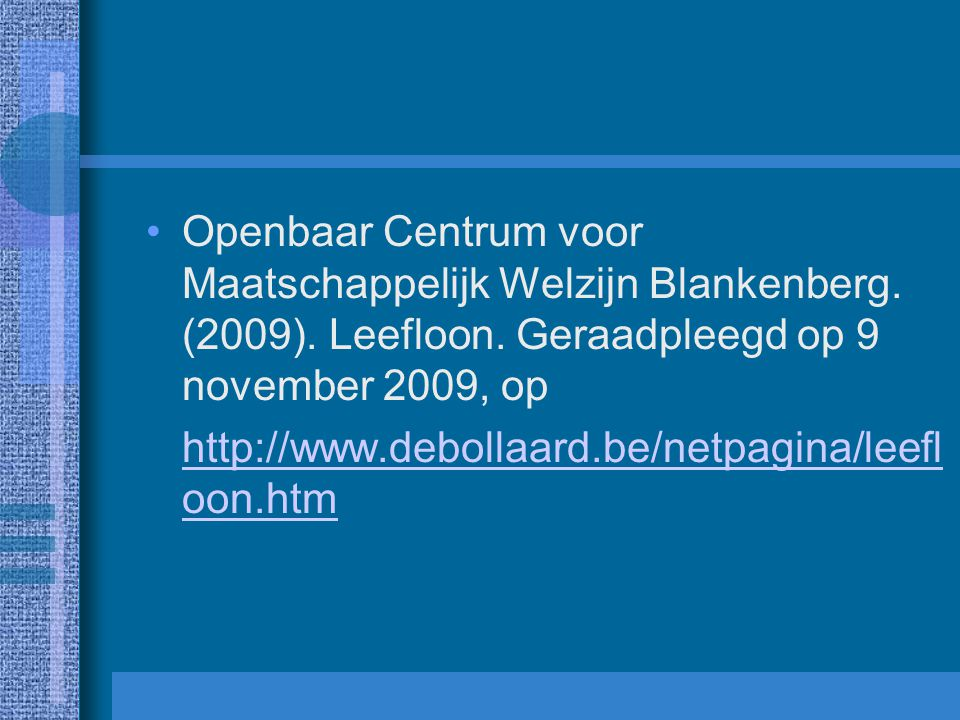 Openbaar Centrum voor Maatschappelijk Welzijn Blankenberg. (2009)