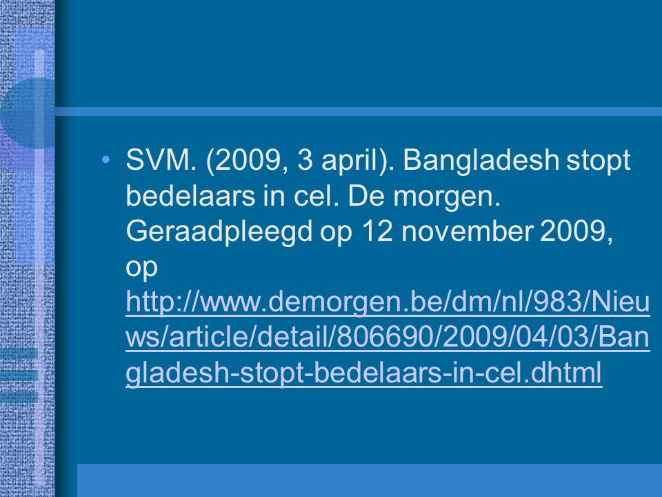 SVM. (2009, 3 april). Bangladesh stopt bedelaars in cel. De morgen