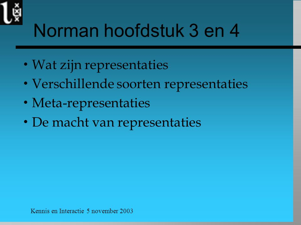 Norman hoofdstuk 3 en 4 Wat zijn representaties