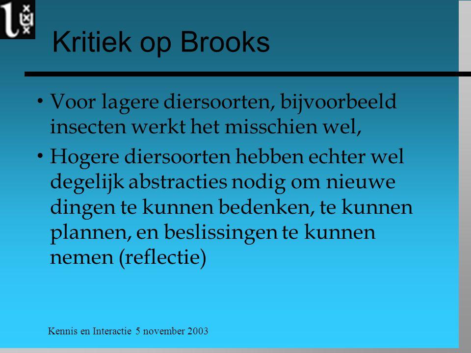 Kritiek op Brooks Voor lagere diersoorten, bijvoorbeeld insecten werkt het misschien wel,