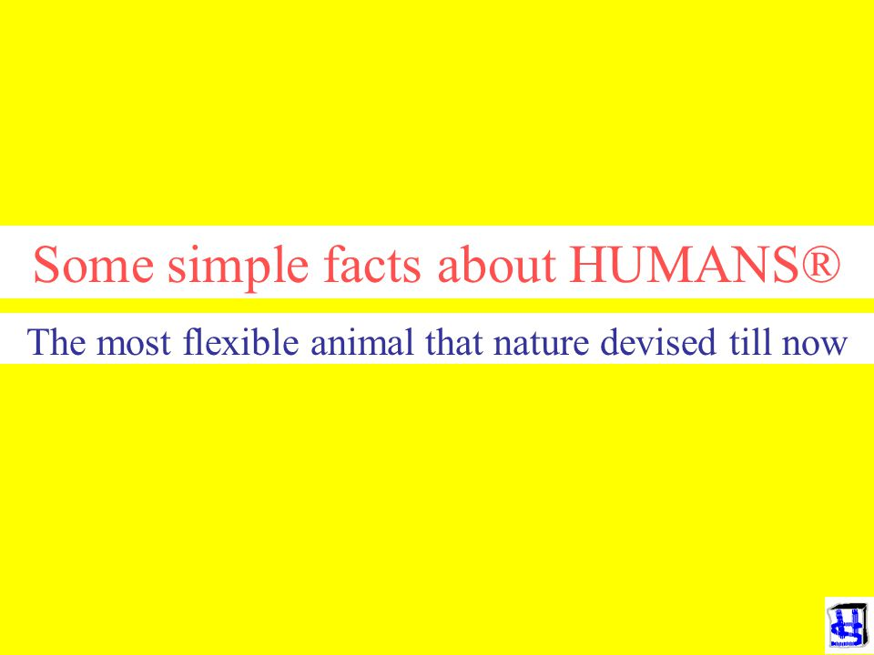 Some simple facts about HUMANS®