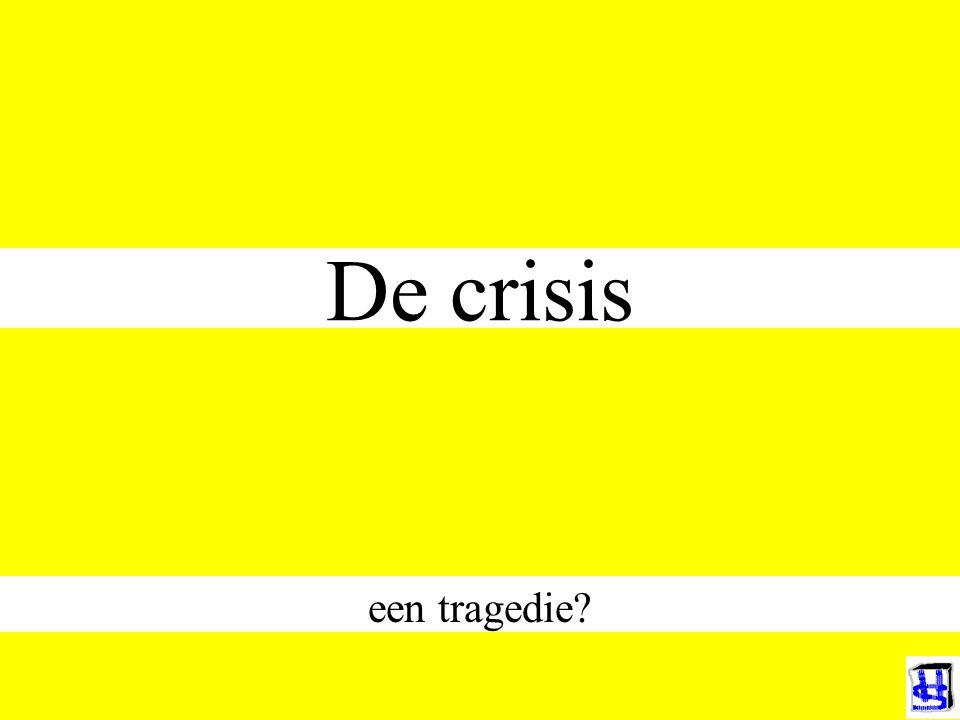De crisis een tragedie
