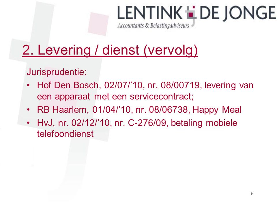 2. Levering / dienst (vervolg)