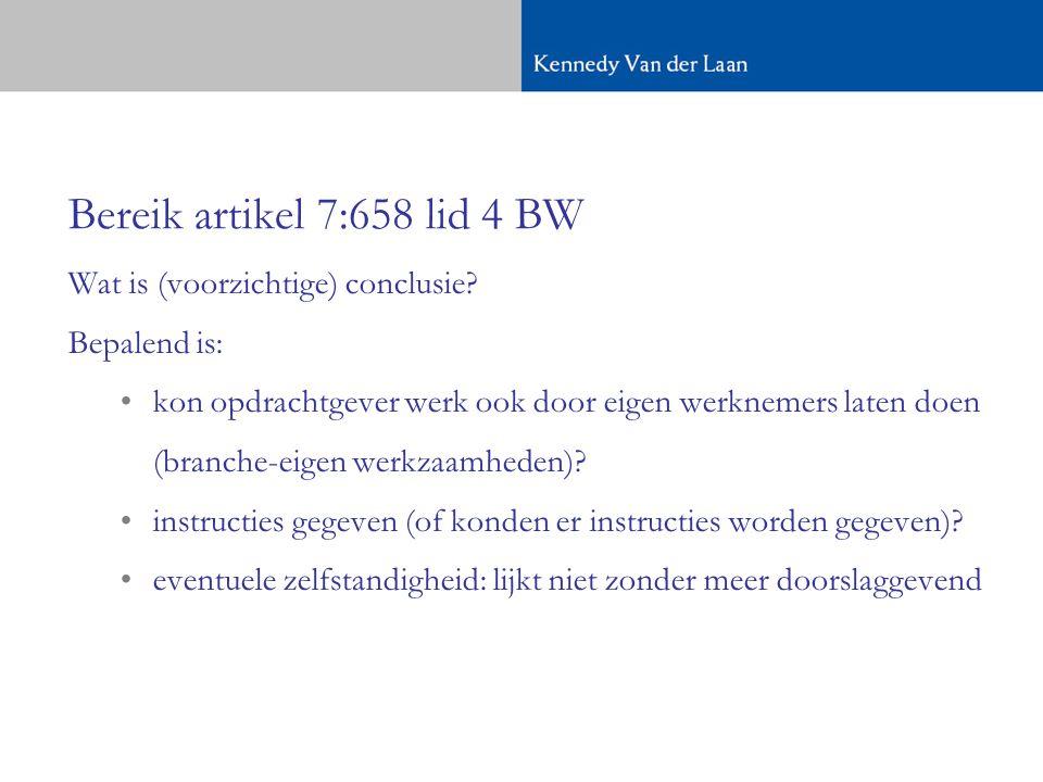 Bereik artikel 7:658 lid 4 BW Wat is (voorzichtige) conclusie