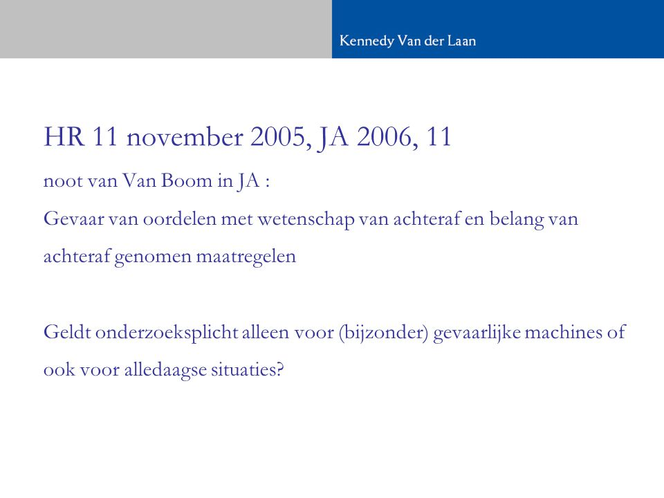 HR 11 november 2005, JA 2006, 11 noot van Van Boom in JA :