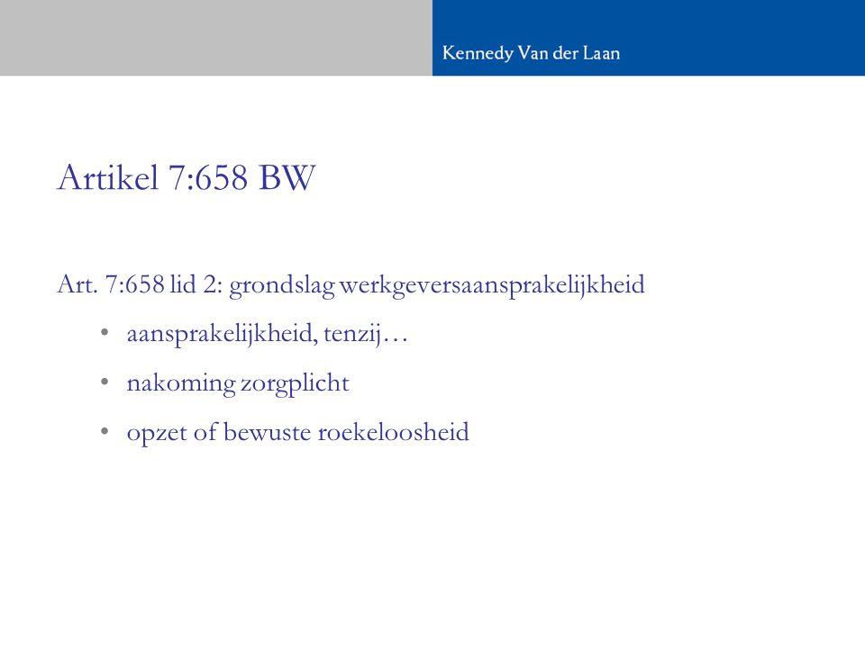 Artikel 7:658 BW Art. 7:658 lid 2: grondslag werkgeversaansprakelijkheid. aansprakelijkheid, tenzij…