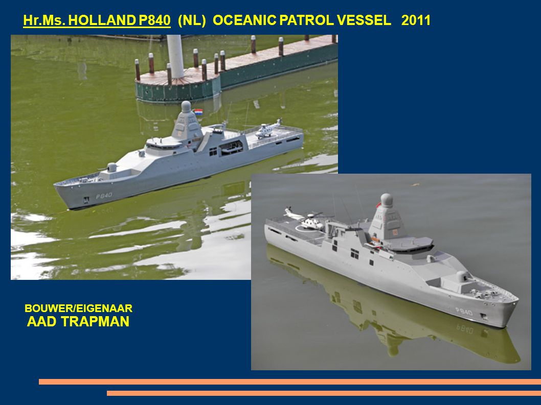 Hr.Ms. HOLLAND P840 (NL) OCEANIC PATROL VESSEL 2011