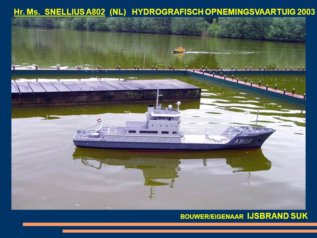 Hr. Ms. SNELLIUS A802 (NL) HYDROGRAFISCH OPNEMINGSVAARTUIG 2003