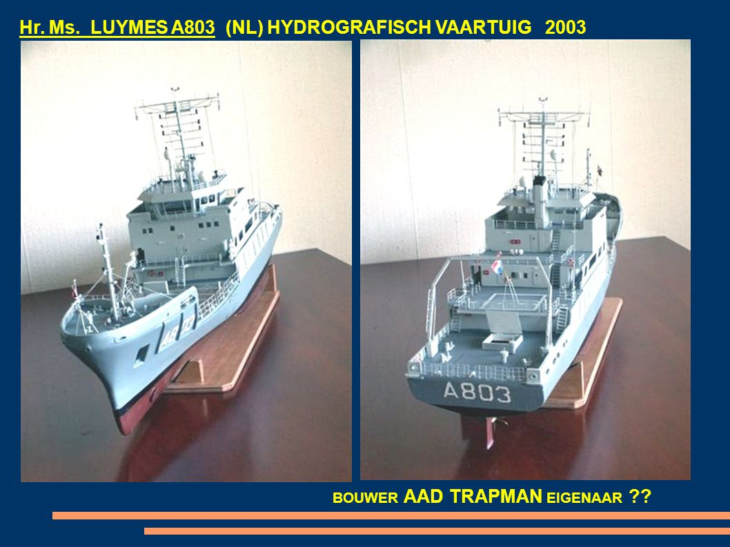 Hr. Ms. LUYMES A803 (NL) HYDROGRAFISCH VAARTUIG 2003