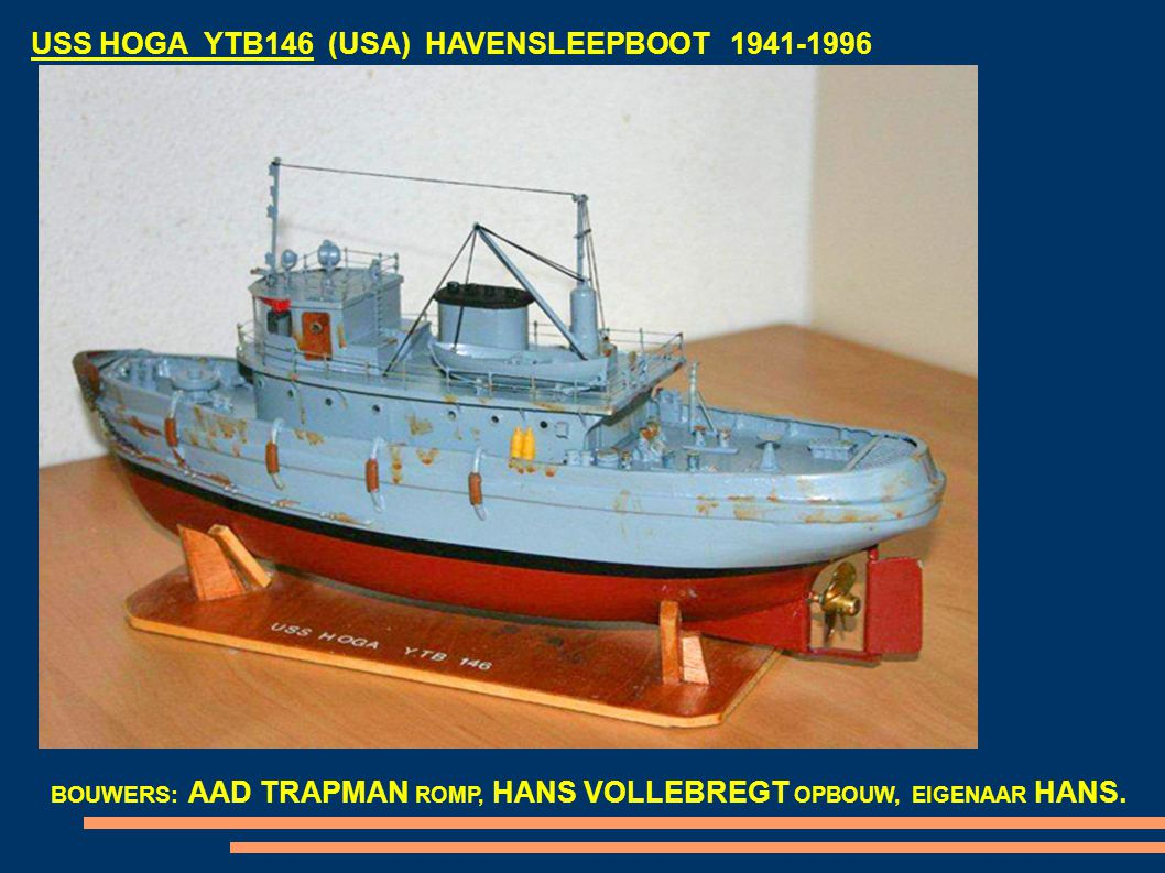 USS HOGA YTB146 (USA) HAVENSLEEPBOOT 1941-1996