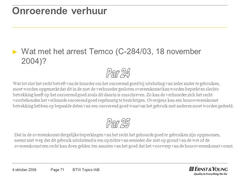 Onroerende verhuur Wat met het arrest Temco (C-284/03, 18 november 2004) Par 24.