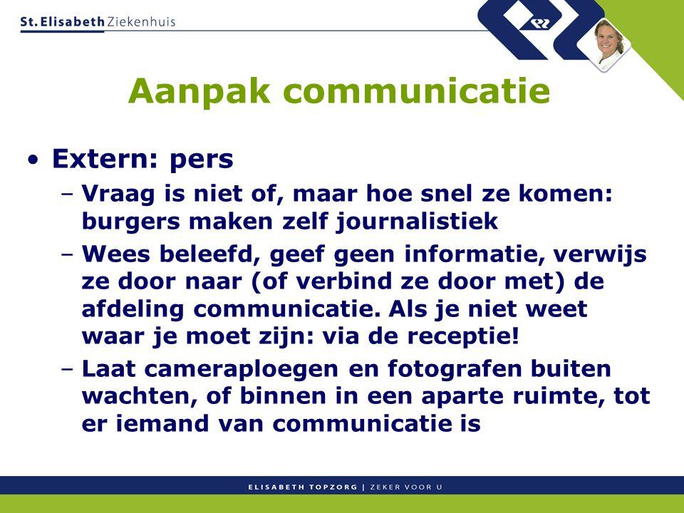 Aanpak communicatie Extern: pers