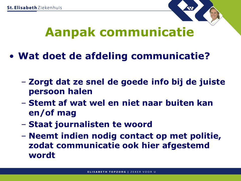 Aanpak communicatie Wat doet de afdeling communicatie