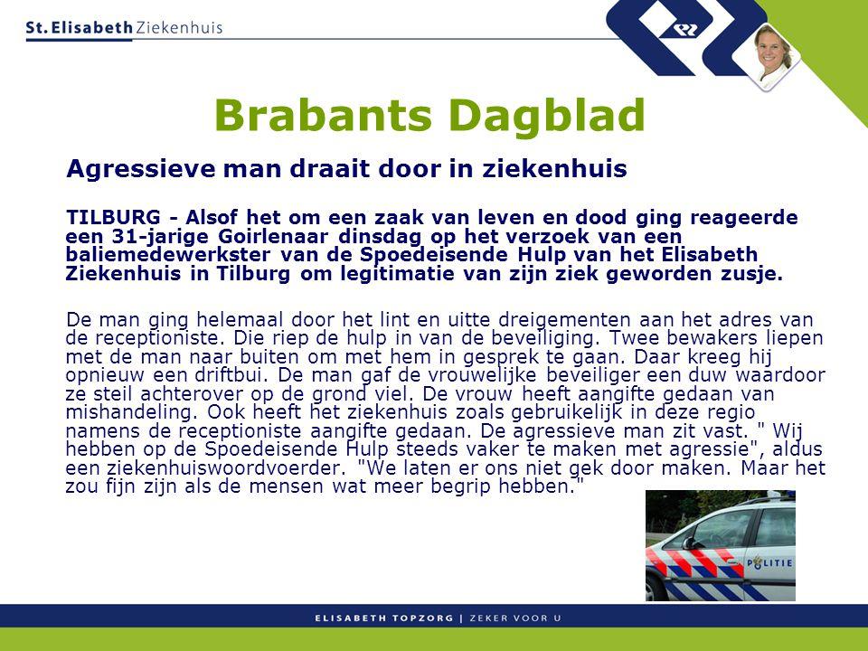 Brabants Dagblad Agressieve man draait door in ziekenhuis