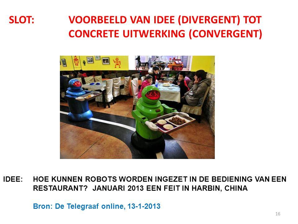 SLOT: VOORBEELD VAN IDEE (DIVERGENT) TOT