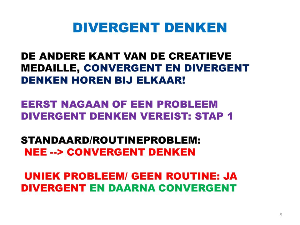 DIVERGENT DENKEN DE ANDERE KANT VAN DE CREATIEVE MEDAILLE, CONVERGENT EN DIVERGENT DENKEN HOREN BIJ ELKAAR!