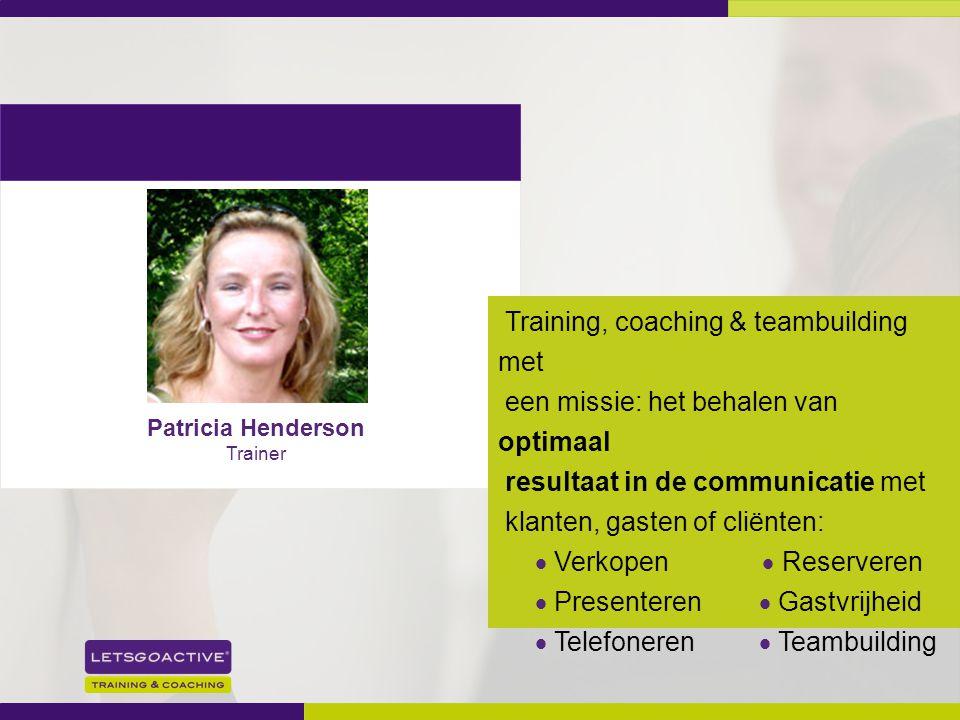 Training, coaching & teambuilding met een missie: het behalen van optimaal resultaat in de communicatie met klanten, gasten of cliënten:  Verkopen  Reserveren  Presenteren  Gastvrijheid  Telefoneren  Teambuilding