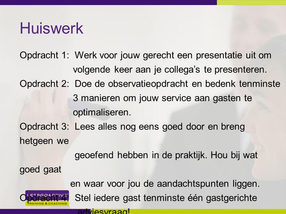 Huiswerk Opdracht 1: Werk voor jouw gerecht een presentatie uit om volgende keer aan je collega's te presenteren.