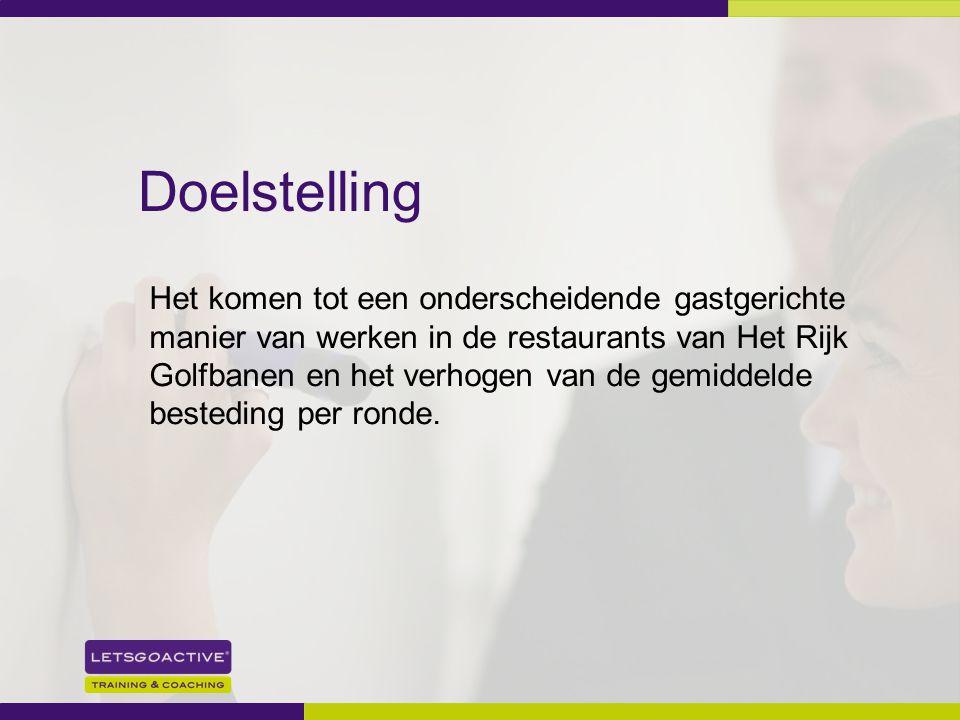 Doelstelling Het komen tot een onderscheidende gastgerichte manier van werken in de restaurants van Het Rijk.
