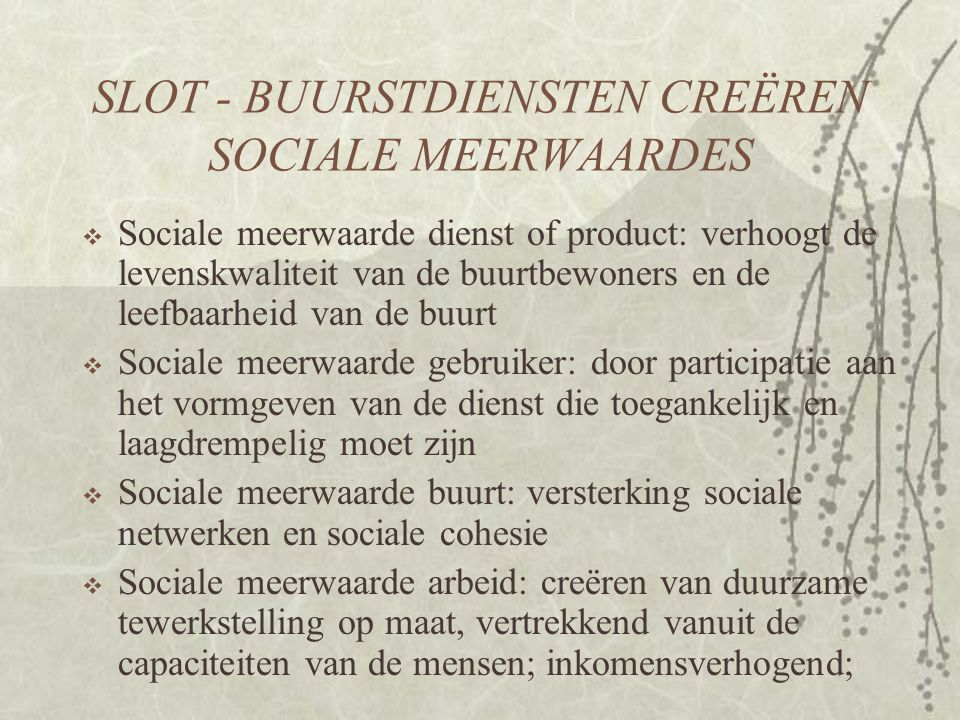 SLOT - BUURSTDIENSTEN CREËREN SOCIALE MEERWAARDES
