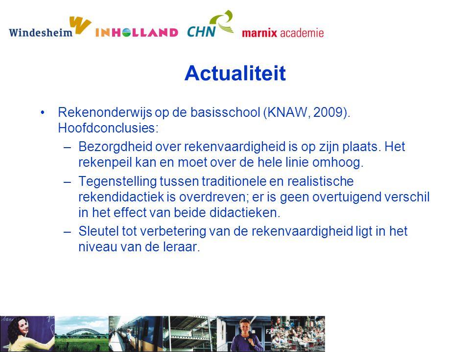 Actualiteit Rekenonderwijs op de basisschool (KNAW, 2009). Hoofdconclusies:
