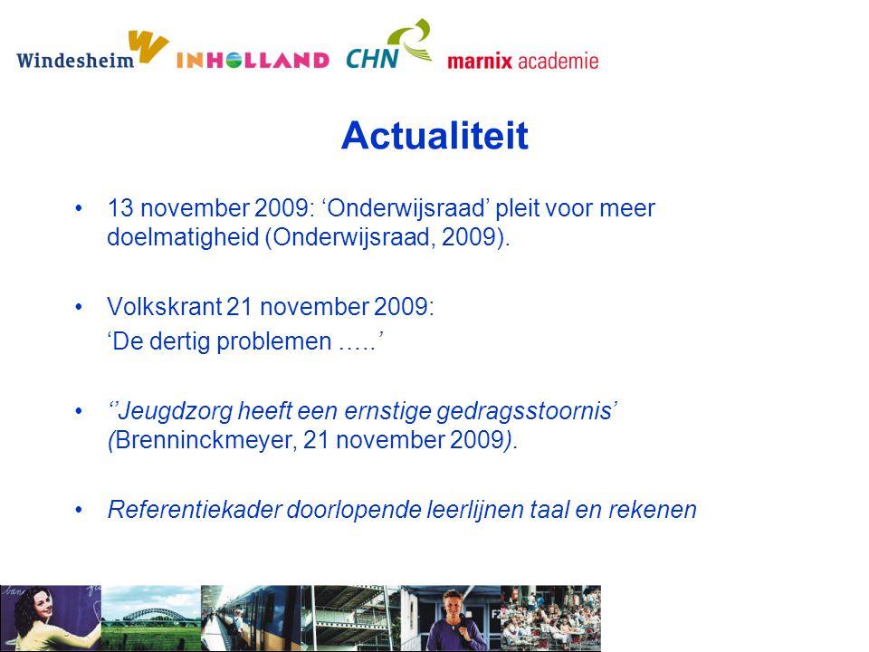 Actualiteit 13 november 2009: 'Onderwijsraad' pleit voor meer doelmatigheid (Onderwijsraad, 2009). Volkskrant 21 november 2009: