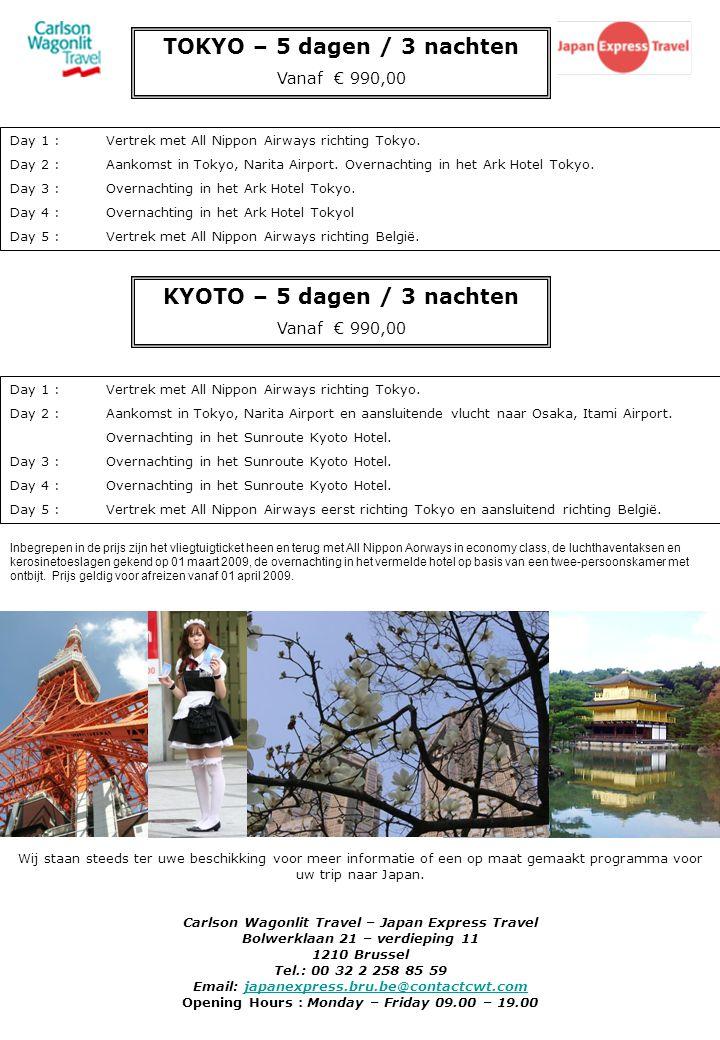 TOKYO – 5 dagen / 3 nachten KYOTO – 5 dagen / 3 nachten