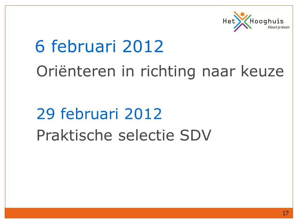6 februari 2012 Oriënteren in richting naar keuze 29 februari 2012