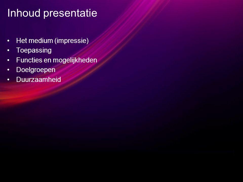 Inhoud presentatie Het medium (impressie) Toepassing